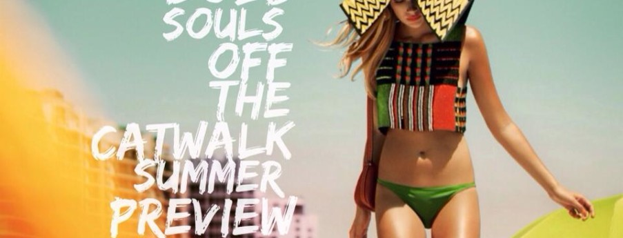 BOLD SOULS: Off the Catwalk - Summer Preivew